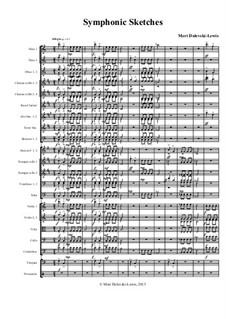 Symphonic Sketches: Symphony orchestra plus 2 alto and 1 tenor saxophones: Symphonic Sketches: Symphony orchestra plus 2 alto and 1 tenor saxophones by Meri Dolevski-Lewis