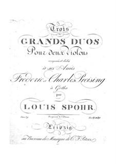 Drei grosse Duette für zwei Violinen, Op.39: Drei grosse Duette für zwei Violinen by Louis Spohr