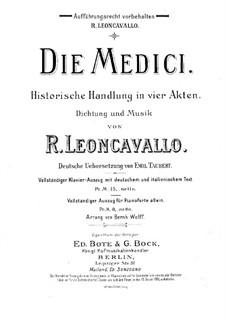 Die Medici: Bearbeitung für Solisten, Chor und Klavier by Ruggero Leoncavallo