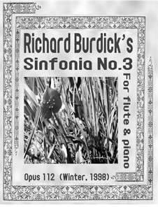 Sinfonia No.3 for flute & piano, Op.112: Sinfonia No.3 for flute & piano by Richard Burdick