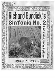 Sinfonia No.2: For violin, horn and piano, Op.111e by Richard Burdick