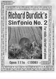 Sinfonia No.2: For violin, clarinet and piano, Op.111a by Richard Burdick