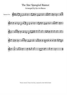 The Star Spangled Banner (National Anthem of The United States): For soprano saxophone by John Stafford Smith