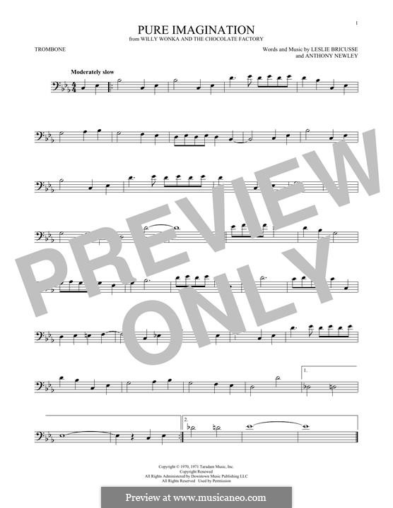 Pure Imagination (from Willy Wonka and The Chocolate Factory): For trombone by Anthony Newley, Leslie Bricusse