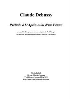 Prélude à l'après-midi d'un faune (Vorspiel zum Nachmittag eines Faunes), L.86: For Bb soprano saxophone and piano by Claude Debussy