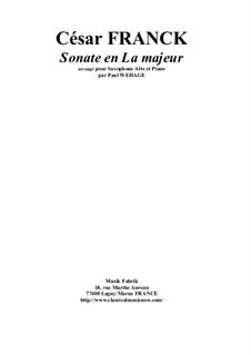 Sonate für Violine und Klavier in A-Dur, M.8 FWV 8: Version for alto saxophone and piano by César Franck