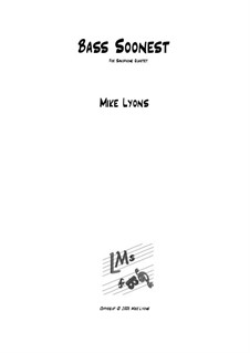 Bass Soonest: For saxophone quartet by Mike Lyons