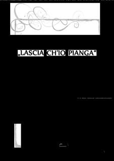 Lascia Ch'io Pianga: For high voice (E-dur) by Georg Friedrich Händel