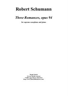 Drei Romanzen für Oboe (oder Violine) und Klavier, Op.94: Version for Bb soprano saxophone and piano by Robert Schumann