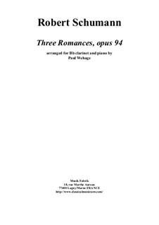Drei Romanzen für Oboe (oder Violine) und Klavier, Op.94: Version for Bb clarinet and piano by Robert Schumann