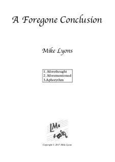 A Foregone Conclusion – Brass Quartet: A Foregone Conclusion – Brass Quartet by Mike Lyons