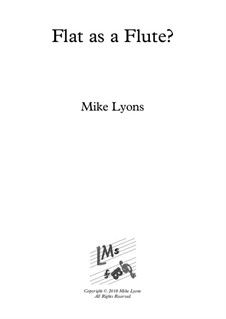 Flat as a Flute - Flute solo w piano accompaniment: Flat as a Flute - Flute solo w piano accompaniment by Mike Lyons