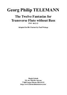 Zwölf Fantasien für Flöte Solo, TWV 40:2-13: For Bb clarinet by Paul Wehage by Georg Philipp Telemann