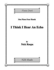 I Think I Hear An Echo: For easy elementary piano four hands by Nick Raspa