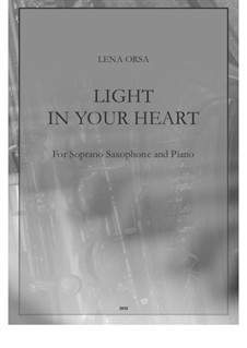 Light in Your Heart: For soprano saxophone and piano by Lena Orsa