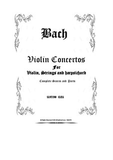 Six Violin Concertos for Violin, Strings and Harpsichord - Scores and Parts: Six Violin Concertos for Violin, Strings and Harpsichord - Scores and Parts by Johann Sebastian Bach