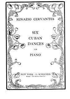 Sechs kubanischen Tänze: Sechs kubanischen Tänze by Ignacio Cervantes