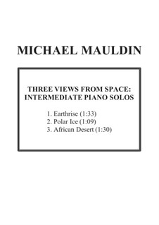 Three Views From Space: Intermediate Piano Solos: Three Views From Space: Intermediate Piano Solos by Michael Mauldin