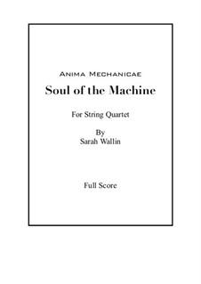 Anima Mechanicae: Soul of the Machine: Anima Mechanicae: Soul of the Machine by Sarah Wallin Huff