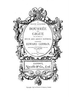 Musik zum Komödie 'Viel Lärm um nichts'. Bourrée und Gigue: Für Klavier, vierhändig by Edward German