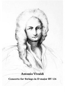 Concerto for Strings in D Major, RV 126: Score and parts by Antonio Vivaldi