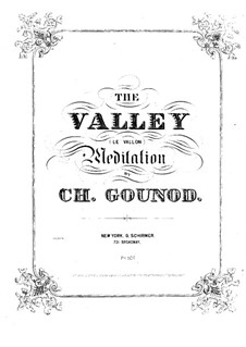 The Valley : Piano-vocal score (French, italian and english texts) by Charles Gounod