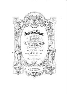 Sonaten und Stücke für Klavier: Buch III, Op.49, 57, 67, 107 No.3, No.6, 120 by Johann Nepomuk Hummel