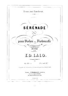 Zwei Stücke für Violine (oder Cello) und Klavie, Op.14: Nr.2 Serenade by Édouard Lalo