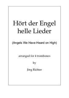Angels We Have Heard on High: Für 4 Posaunen by Unknown (works before 1850)