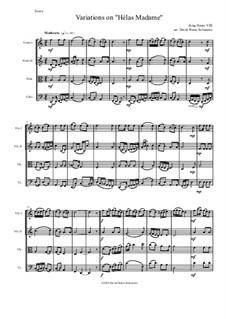 Variations on 'Hélas, Madame': Für Streichquartett by Henry VIII