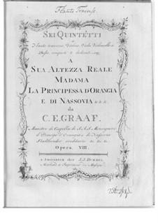 Sechs Quintette für Flöte und Streicher, Op.8: Sechs Quintette für Flöte und Streicher by Christian Ernst Graf