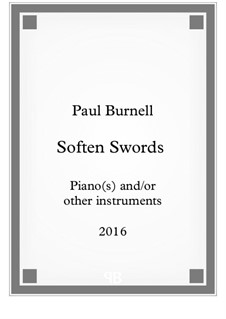 Soften Swords, for piano(s) and/or other instruments: Soften Swords, for piano(s) and/or other instruments by Paul Burnell