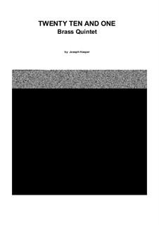 Twenty Ten and One: Für Blechblasquintett by Joseph Hasper