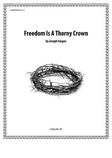 Freedom is a Thorny Crown: Freedom is a Thorny Crown by Joseph Hasper