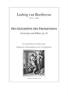 Die Geschöpfe des Prometheus, Op.43: Ouvertüre, für Orgel by Ludwig van Beethoven