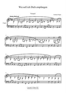 Lied - und Choralvorspiele. Band 1: Nr.2 Wie soll ich dich empfangen by Eckhard Deppe