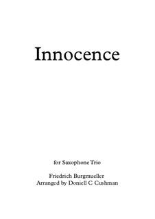 Nr.5 Unschuld: For saxophone trio by Johann Friedrich Burgmüller