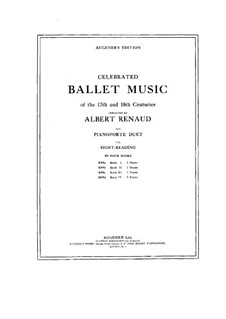 Celebrated Ballet Music of the 17th and 18th Centuries. Book IV: Celebrated Ballet Music of the 17th and 18th Centuries. Book IV by Christoph Willibald Gluck, André Grétry, André Campra, Étienne-Joseph Floquet