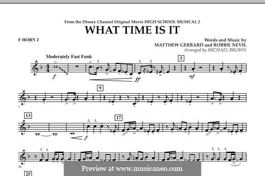 What Time Is It (from High School Musical 2): F Horn 2 part by Matthew Gerrard, Robbie Nevil