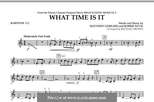 What Time Is It (from High School Musical 2): Baritone T.C. part by Matthew Gerrard, Robbie Nevil