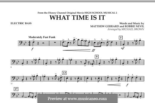 What Time Is It (from High School Musical 2): Electric Bass part by Matthew Gerrard, Robbie Nevil