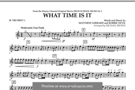 What Time Is It (from High School Musical 2): Bb Trumpet 1 part by Matthew Gerrard, Robbie Nevil