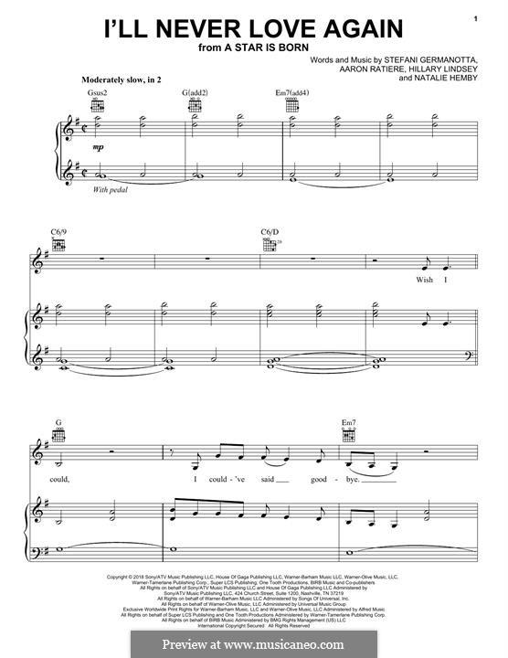 I'll Never Love Again (from A Star is Born): Für Stimme und Klavier (oder Gitarre) by Hillary Lindsey, Natalie Hemby, Stefani Germanotta, Aaron Ratiere