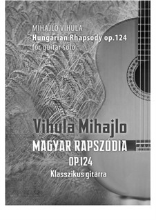 Hungarian Rhapsody, Op.124: Hungarian Rhapsody by Mihajlo Vihula