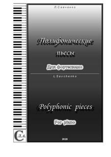Album 'Polyphonic pieces' for piano: Album 'Polyphonic pieces' for piano by Larisa Savchenko