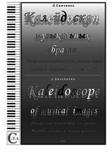 Album 'Kaleidoscope' pieces and ensembles for piano: Album 'Kaleidoscope' pieces and ensembles for piano by Larisa Savchenko
