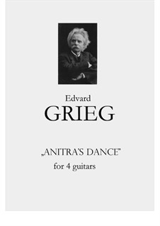 Suite Nr.1. Anitras Tanz, Op.46 No.3: For guitar quartet by Edvard Grieg