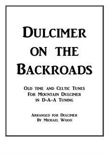 Dulcimer on the Backroads: Old time and Celtic Tunes for Mountain Dulcimer in D-A-A Tuning by Stephen Foster, folklore, Turlough O'Carolan, Frederick Edward Weatherly