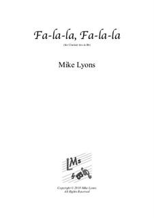 Fa-la-la, Fa-la-la: For clarinet trio (Clarinets in Bb) by Mike Lyons