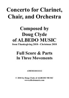 Concerto for Clarinet, Chair and Orchestra: All three movements, AMSM110111112 by Doug Clyde